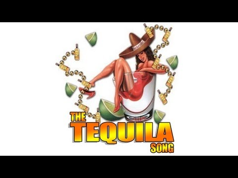 THE TEQUILA SONG