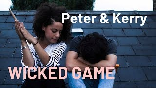 Peter And Kerry   Wicked Game