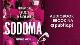 Sodoma. Hipokryzja i władza w Watykanie. Frédéric Martel. Audiobook PL