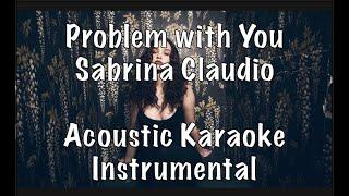 Sabrina Claudio - Problem With You Acoustic Karaoke Instrumental