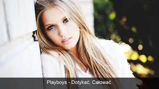 Playboys - Dotykać, Całować