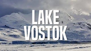 A Hidden World of Life - Lake Vostok
