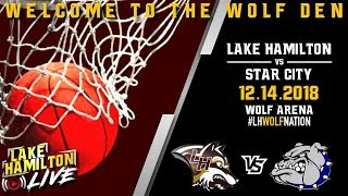 Lake Hamilton Wolves Varsity Basketball Vs. Star City Bulldogs | December 14, 2018