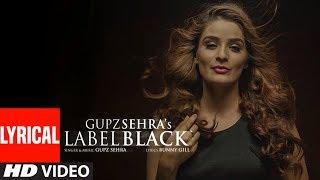 Label Black (Full Lyrical Song) Gupz Sehra   Latest Punjabi Songs   T-Series Apna Punjab