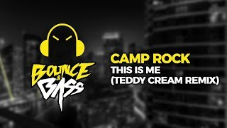 Camp Rock - This Is Me (Teddy Cream Remix)