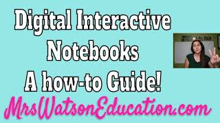 Digital Interactive Notebooks - A How-to Guide!