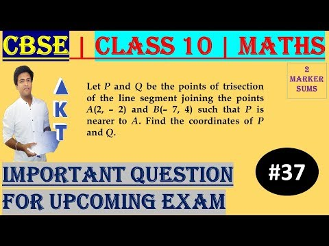 #37 CBSE | 2 Marks | Let P and Q be the points of trisection of the line segment joining the points A(2, – 2) and B(– 7, 4) such that P is nearer to A. Find the coordinates of P and Q. | Class X | IMP Question