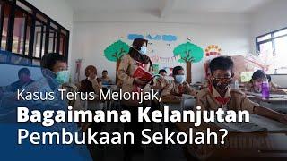 Lonjakan Kasus Covid-19 di Indonesia Terus Terjadi, Bagaimana Kelanjutan Rencana Pembukaan Sekolah?