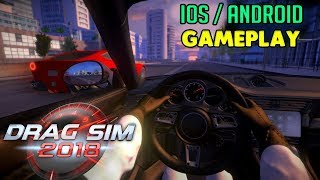 DRAG SIM 2018 GAMEPLAY - iOS / ANDROID ( ULTRA GRAPHICS )