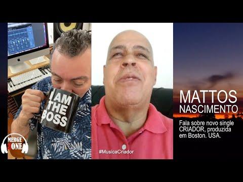 Mattos Nascimento - Fala de seu novo single produzido em Boston, USA.