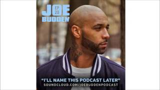 The Joe Budden Podcast - I'll Name This Podcast Later Episode 20