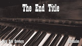Dark Side Cowboys - Chronicles - The End Title