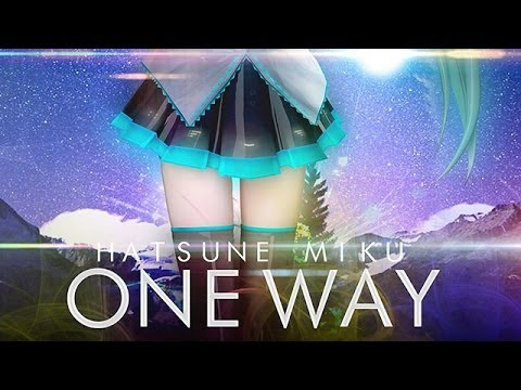 [VOCALOID] 初音ミク - ONE WAY (Original Extended Mix) [HATSUNE MIKU]