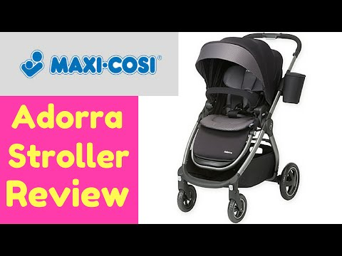 Maxi Cosi Adorra Stroller 2016 Review [ Family Encore