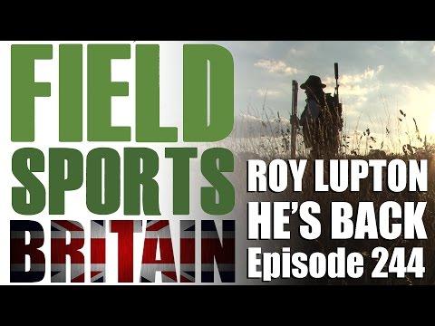 Fieldsports Britain – Roy Lupton: He's Back
