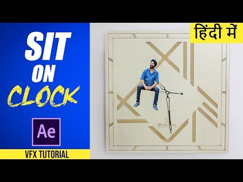 Sit On Clock | After Effects VFX Tutorial | Hindi | Raj Angad vines