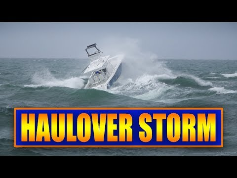 Haulover Storm   Boats vs Rough Waves !!