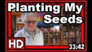 Planting My Seeds - Wisconsin Garden Video Blog 861