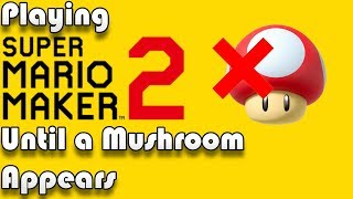 Playing Until a Mushroom Appears - Super Mario Maker 2