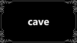 Cave - Meaning and How To Pronounce