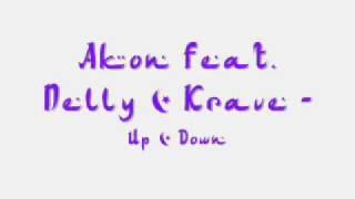 Akon ft Nelly & Krave - Up & Down