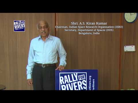 AS Kiran Kumar, Isro Chairman for Rally for Rivers