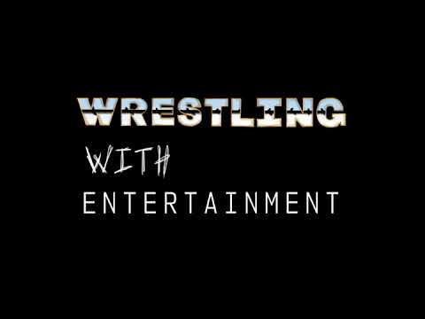 Wrestling With Entertainment #36