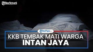 KKB Tembak Mati Seorang Warga Intan Jaya Papua karena Dicurigai Mata-mata TNI-Polri
