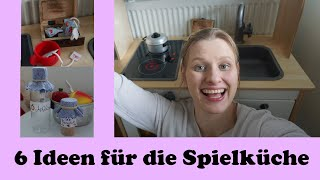 6 Ideen für die Spielküche I IKEA Hack I DIY