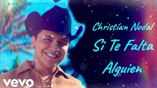 Christian Nodal   Si Te Falta Alguien (Audio Letra Original) (Video Animation)