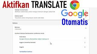 CARA AKTIFKAN TRANSLATE GOOGLE DI CHROME OTOMATIS