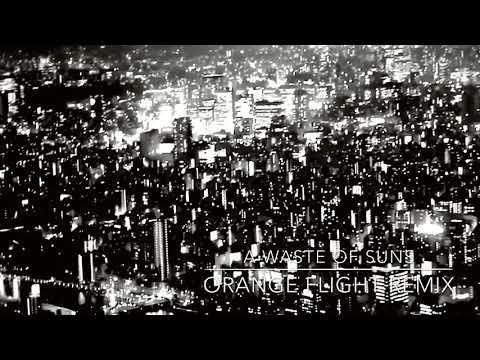 Moby - A Waste of Suns (Orange Flight Remix)