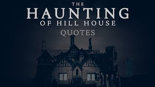The Haunting Of Hill House Quotes