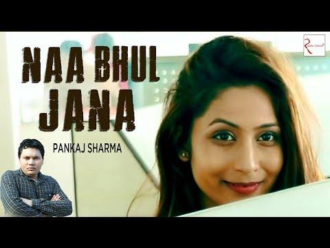 Naa Bhul Jana (Official Video)   Nasib Sabharwal   New Hindi Songs 2019