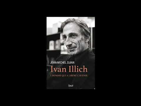 Jean-Michel Djian - Ivan Illich : l'homme qui a libéré l'avenir