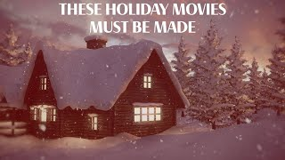 These Holiday Movies Must Be Made