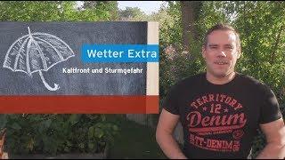 Wetter-Extra: Kaltfront Freitag, Sturmgefahr Sonntag und Montag