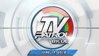 TV Patrol Bicol - June 19, 2018