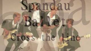 Spandau Ballet - Cross the line + lyrics