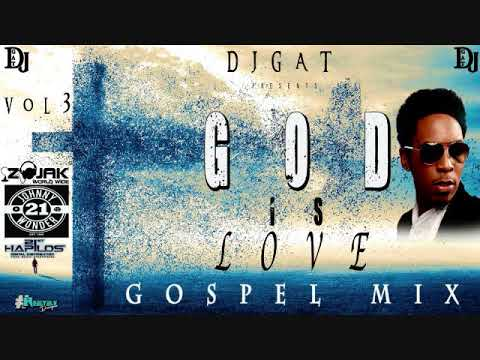 DJ GAT GOD IS LIFE GOSPLE MIX VOL 3 MARCH 2019 FT KEVIN DOWNSWELL/SINACH/JERMAINE GORDON
