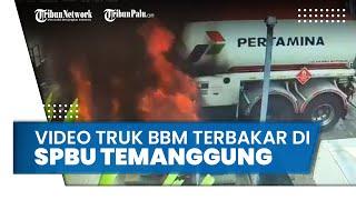Truk BBM Terbakar di SPBU Temanggung Terekam CCTV, Aksi Sigap Petugas Tuai Pujian Warganet