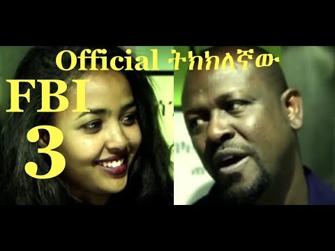 Download FBI 3 (Ethiopian Comedy Action Film 2018) HD Mp4 3GP Video and MP3