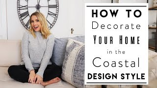 INTERIOR DESIGN | Tips To Decorate In A Coastal Design Style