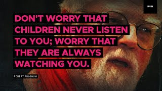 Sales Motivation Quote: Don't Worry That Children Never Listen To You; Worry That ...