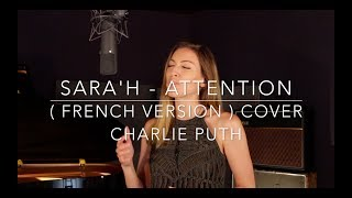 Франция, ATTENTION ( FRENCH VERSION ) CHARLIE PUTH ( SARA'H COVER )