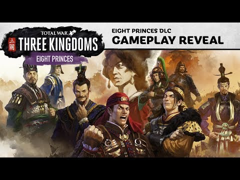 Total War: THREE KINGDOMS - Eight Princes Gameplay Preview thumbnail