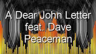 A Dear John Letter feat. Dave Peaceman
