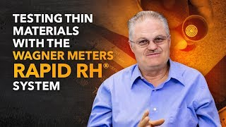 Testing Thin Materials with the Wagner Meters Rapid RH® System