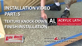 Step 5: Texture Coat Knock Down Finish Installation - Life Deck AL System