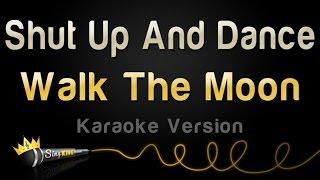 Walk The Moon   Shut Up And Dance (Karaoke Version)